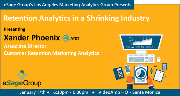 January 17th's Los Angeles Marketing Analytics Group Event – Retention Analytics in a Shrinking Industry w/ Xander Phoenix of AT&T