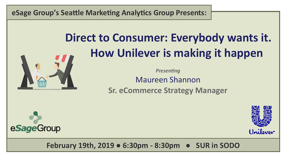 February 19th's Seattle Marketing Marketing Analytics Group Event – Direct to Consumer: Everybody wants it. How Unilever is making it happen