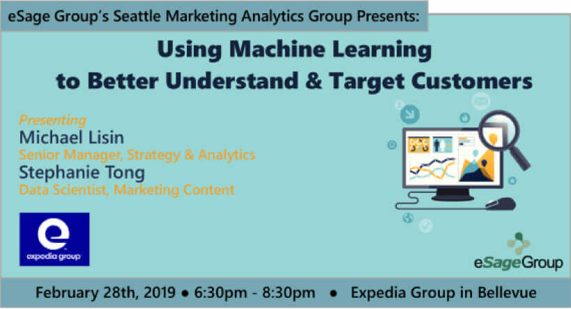 "Join us in Bellevue on February 28th for the Seattle Marketing Analytics Group's Event – ""Using Machine Learning to Better Understand & Target Customers"" w/ Expedia Group"