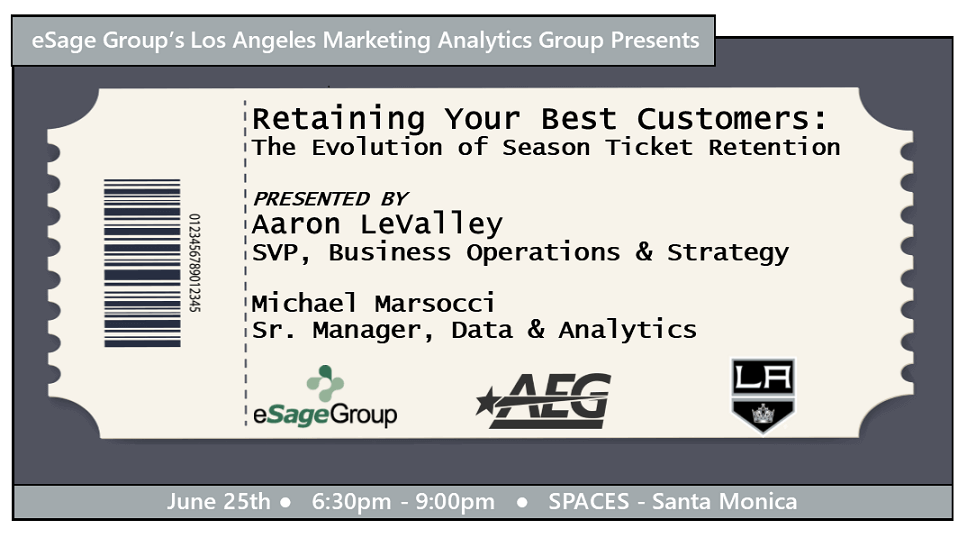 Join us on June 25th for the Los Angeles Marketing Analytics Group's Event – Retaining Your Best Customers: The Evolution of Season Ticket Retention w/ AEG & The L.A. Kings