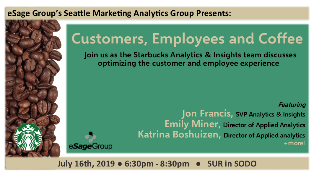 eSage Group Presents: The Analytics & Insights Team at Starbucks – Join us at the next Seattle Marketing Analytics event on July 16th w/ Emily Miner, Director of Applied Analytics + more