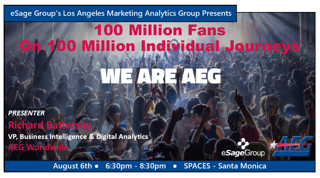 Join us on August 6th for eSage Group's next L.A. Marketing Analytics Group Event w/ AEG Worldwide