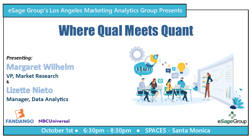 "eSage Group Presents the L.A. Marketing Analytics Group's next event on Oct. 1st w/ Fandango/NBCUniversal: ""Where Qual Meets Quant"""