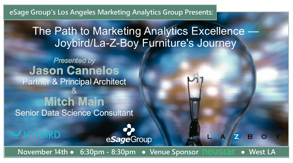 eSage Group Presents November 14th's L.A. Marketing Analytics Group Event: The Path to Marketing Analytics – Joybird/La-Z-Boy Furniture's Journey