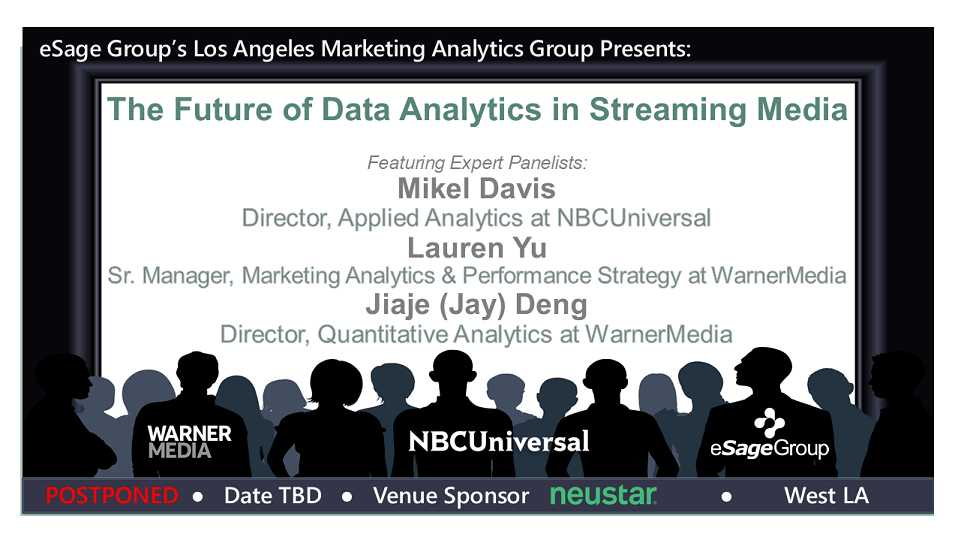 POSTPONED! eSage Group Presents the next LA Marketing Analytics Group Event with NBCUniversal and WarnerMedia – The Future of Data Analytics in Streaming Media