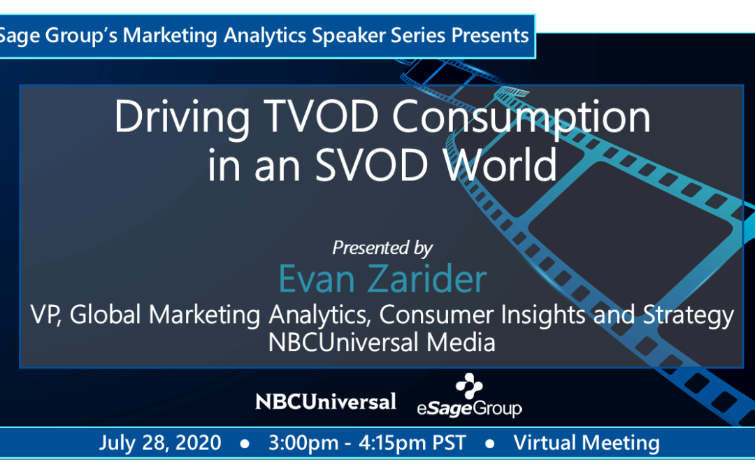 eSage Group's Marketing Analytics Speaker Series Presents: Driving TVOD Consumption in an SVOD World w/NBCUniversal Media